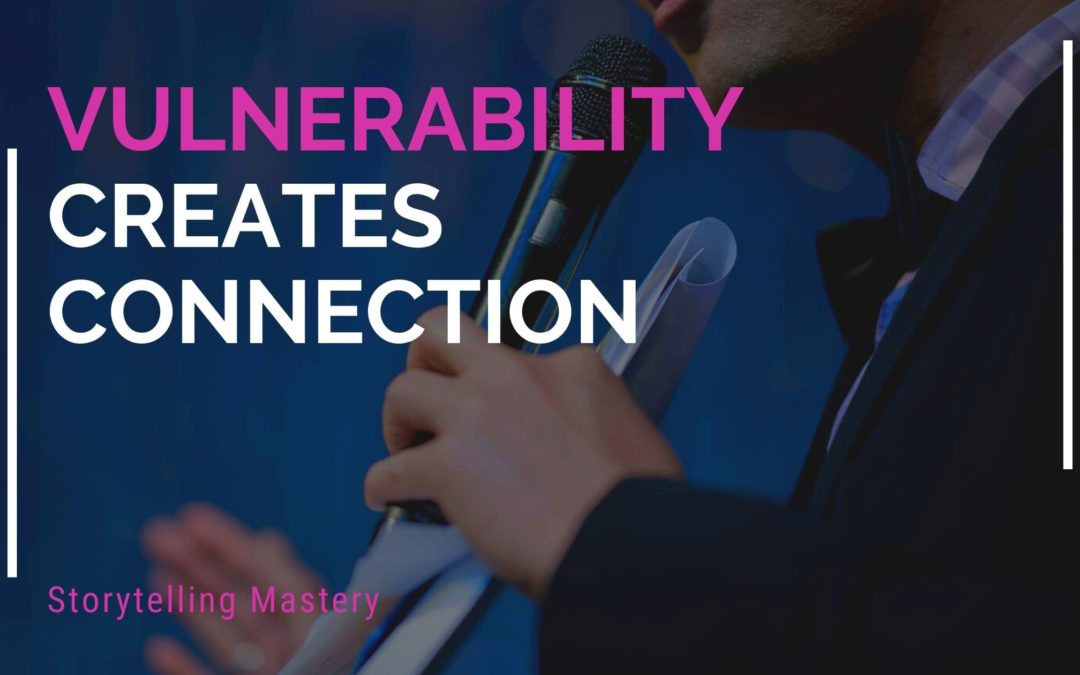 Storytelling Mastery: Why Vulnerability Is Your Hidden Strength, Not an Embarrassing Weakness.